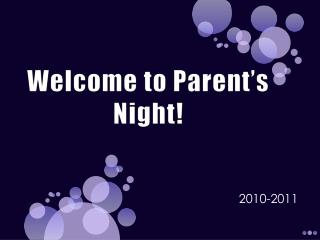 Welcome to Parent's Night!
