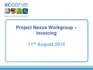 Project Nexus Workgroup – Invoicing 11 th  August 2014