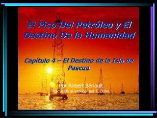 Por Robert Bériault Traducido al español por E. Bohn.