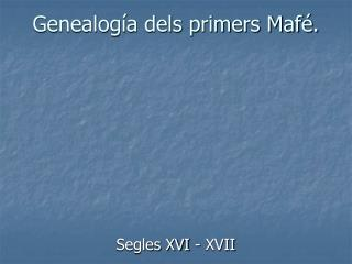 Genealogía dels primers Mafé.