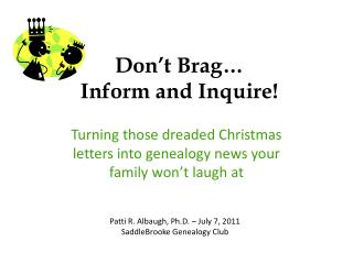 Don't Brag…  Inform and Inquire!