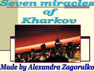 Seven miracles  of  Kharkov