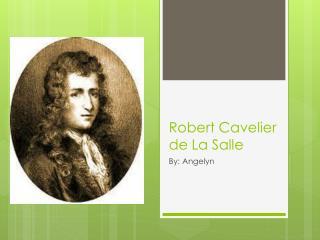 Robert  Cavelier  de La Salle