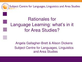 Rationales for  Language Learning: what�s in it for Area Studies?