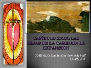 CAPÍTULO XXIX: LAS HIJAS DE LA CARIDAD: LA EXPANSIÓN