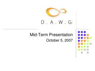 Mid-Term Presentation October 5, 2007