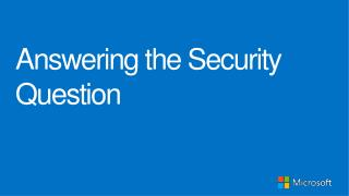 Answering the Security Question