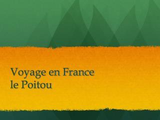 Voyage en France  le Poitou