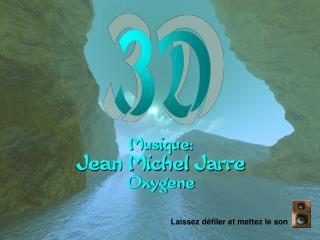 Musique : Jean Michel  Jarre Oxygene