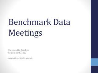 Benchmark Data Meetings