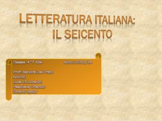LETTERATURA ITALIANA:  IL SEICENTO