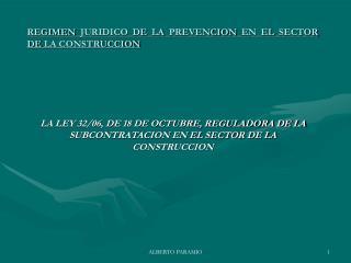 REGIMEN JURIDICO DE LA PREVENCION EN EL SECTOR DE LA CONSTRUCCION