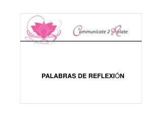 PALABRAS DE REFLEXI Ó N