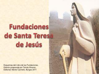 Fundaciones  de Santa Teresa  de Jesús