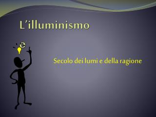 L'illuminismo o