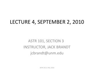 LECTURE 4, SEPTEMBER 2, 2010