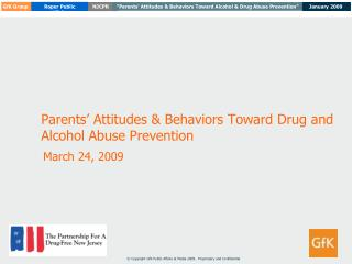 Parents' Attitudes & Behaviors Toward Drug and Alcohol Abuse Prevention