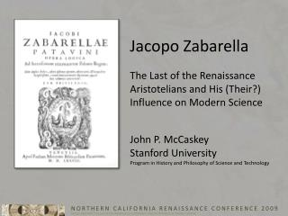 Jacopo  Zabarella: The Last of the Renaissance Aristotelians and His Influence on Modern Science