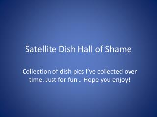 Satellite Dish Hall of Shame