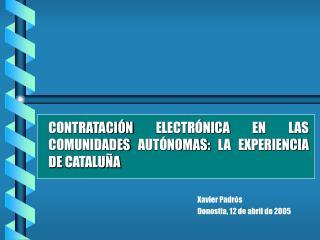 CONTRATACIÓN ELECTRÓNICA EN LAS COMUNIDADES AUTÓNOMAS: LA EXPERIENCIA DE CATALUÑA