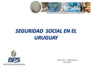 SEGURIDAD  SOCIAL EN EL URUGUAY