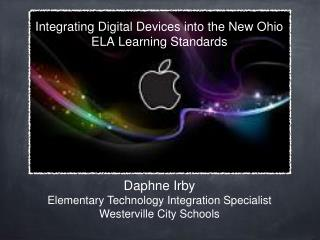 Integrating Digital Devices into the New Ohio ELA Learning Standards