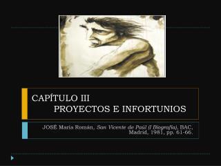 CAPÍTULO III PROYECTOS E INFORTUNIOS