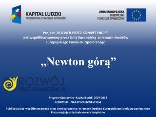 """""""Newton górą"""""""