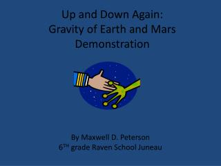 Up and Down Again: Gravity of Earth and Mars Demonstration