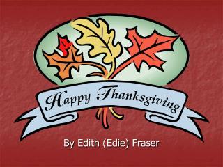 By  Edith (Edie) Fraser