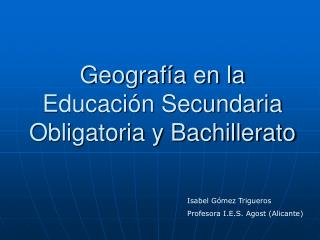 Geograf�a en la Educaci�n Secundaria Obligatoria y Bachillerato