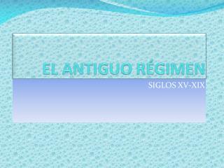 EL ANTIGUO R�GIMEN