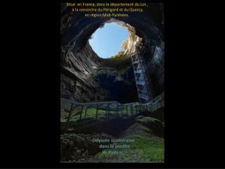 Odyssée souterraine    dans le gouffre  de Padirac .