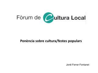 Ponència sobre cultura/festes populars