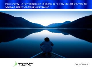 Trent Energy – A New Dimension in Energy & Facility Project Delivery for
