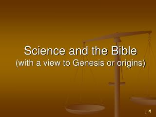 Science and the Bible (with a view to Genesis or origins)