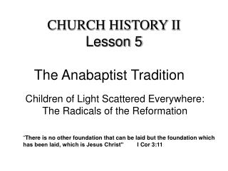CHURCH HISTORY II Lesson 5 The Anabaptist Tradition
