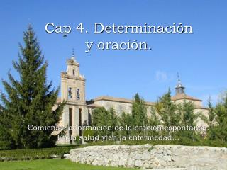 Cap 4. Determinación  y oración.