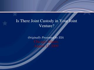 Is There Joint Custody in Your Joint Venture