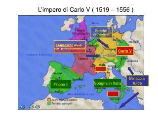L'impero di Carlo V ( 1519 – 1556 )