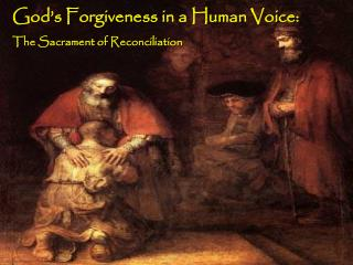 God's Forgiveness in a Human Voice: The Sacrament of Reconciliation