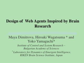 Design of  Web Agents Inspired by Brain Research