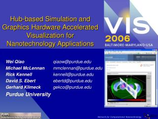 Hub-based Simulation and Graphics Hardware Accelerated Visualization for Nanotechnology Applications