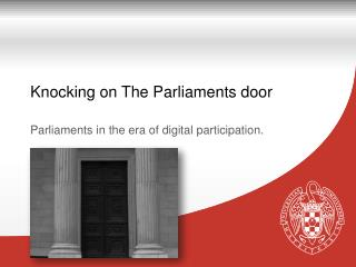 Knocking on The Parliaments door