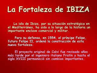La Fortaleza de IBIZA