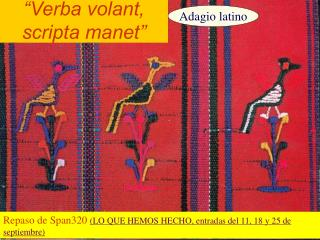 """Verba volant, scripta manet"""