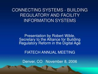 CONNECTING SYSTEMS - BUILDING REGULATORY AND FACILITY INFORMATION SYSTEMS