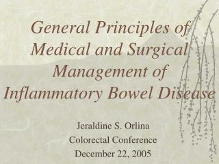 General Principles of Medical and Surgical Management of Inflammatory Bowel Disease