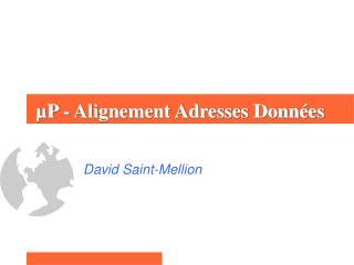 µP - Alignement Adresses Données