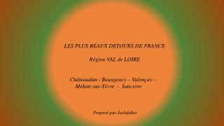 LES PLUS BEAUX DETOURS DE FRANCE                  R�gion VAL de LOIRE